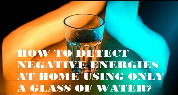HOW TO DETECT NEGATIVE ENERGIES AT HOME