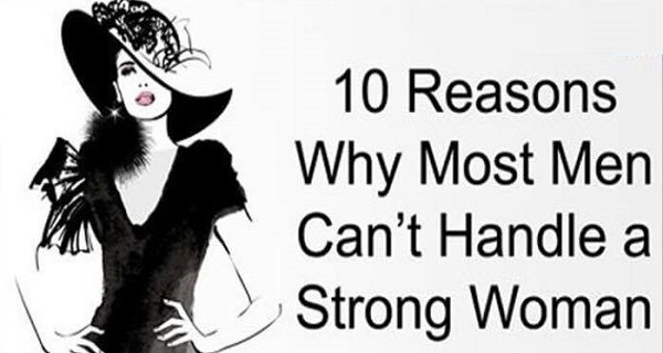 why man can't handle strong woman
